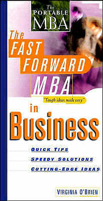 The Fast Forward MBA in Business: Quick Tips, Speedy Solutions, Cutting-edge...