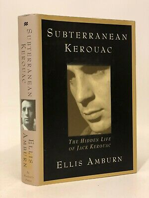 Subterranean Kerouac~The Hidden Life of Jack Kerouac by Ellis Amburn (ex-lib) HC
