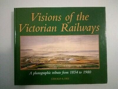 Visions of the Victorian Railways - A photographic tribute from 1854 - 1980