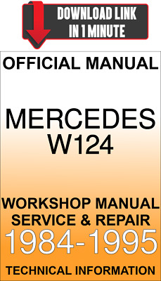 Download Service & Repair Official Workshop Manual Mercedes W124 1984-1995