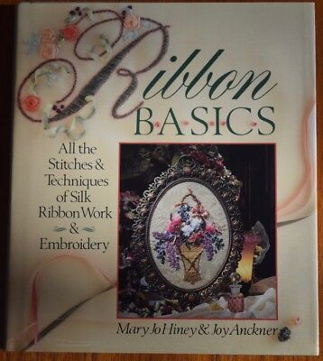 Ribbon Basics: All The Stitches & Techniques Of Silk Ribbon Work & Embroidery'95