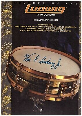 History of the Ludwig Drum Company by Paul William Schmidt signed by Wm.F Ludwig