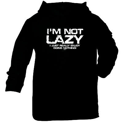 Funny Baby Infants Cotton Hoodie Hoody - Im Not Lazy I Just Really Enjoy