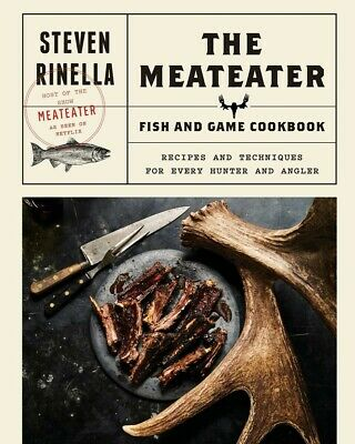 The MeatEater Fish & Game Cookbook by Steven Rinella Hardcover NEW Hunting