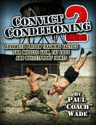 """DIGITAL Convict Conditioning 2 by Paul """"Coach"""" Wade - EB00K PDF"""