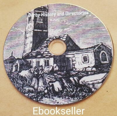 Derbyshire history Kellys & local directories archaeological, parish pdf on disc
