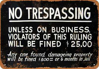 Metal Sign - No Trespassing Unless on Business - Vintage Look Reproduction