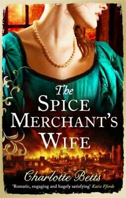 The Spice Merchant's Wife by Charlotte Betts (2014, Paperback)
