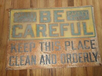 Vintage BE CAREFUL SAFETY FIRST Keep Place Clean & Orderly Advertising TIN SIGN