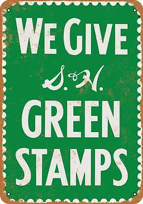Metal Sign - We Give S&H Green Stamps - Vintage Look Reproduction