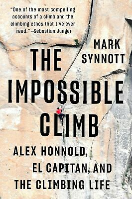 The Impossible Climb: Alex Honnold, El Capitan by Mark Synnott (2019, Hardcover)