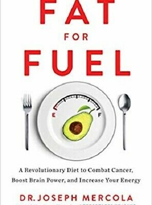 Fat for Fuel A Revolutionary Diet to Combat Cancer,Boost Brain Powe.PDFelectroni
