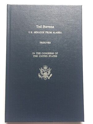 2007 Senator Ted Stevens Tributes in the Congress of the U.S. Hardcover Book AK