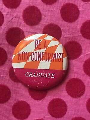 1960s 'BE A NON-CONFORMIST GRADUATE' vintage badge button pinback slogan protest