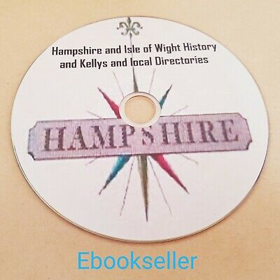 Hampshire, Isle of Wight history & kellys & local directories Parish pdf on disc