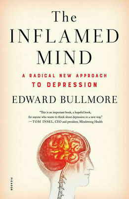 The Inflamed Mind by Edward Bullmore (eBooks, 2018)