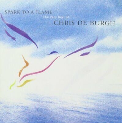 Spark to a Flame: The Very Best of Chris De Burgh.