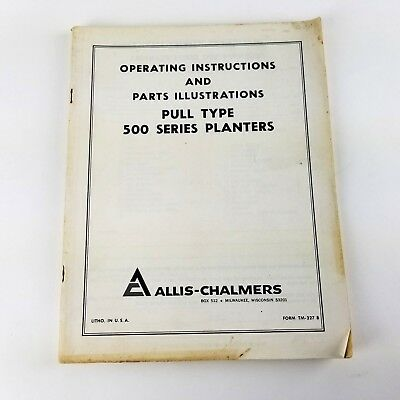 Vintage Allis-Chalmers Plus Type 500 Series Planters Operating Instructions Part