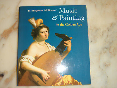 Musik & Painting in the golden Age, Hoogsteder & Hoogsteder, Den Haag 1994