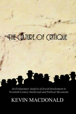 The Culture of Critique An Evolutionary Analysis of Jewish Invo... 9780759672222