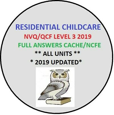 Residential Childcare Answers Level 3 Diploma NVQ/QCF CACHE NCFE *RAPID DISPATCH