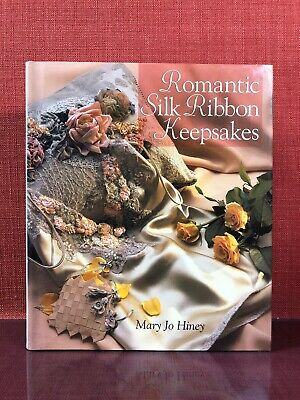 Romantic Silk Ribbon Keepsakes by MARY JO HINEY Hard Cover NOS #2090