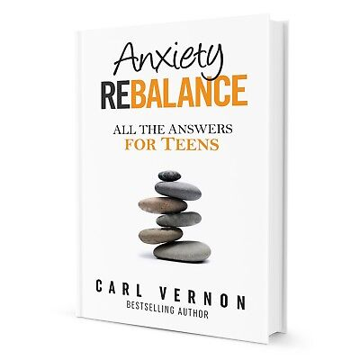 Anxiety Rebalance: All the Answers for Teens **Official Signed Copy**
