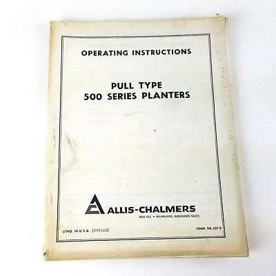 Vintage Allis Chalmers Pull Type 500 Series Planters Operating Instructions