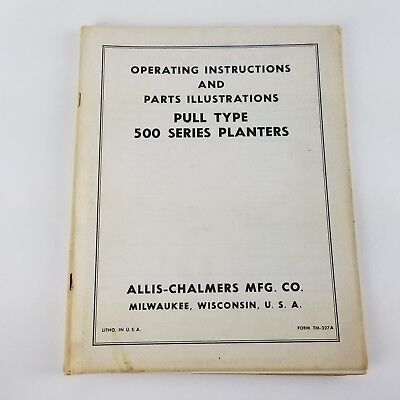 Vintage Allis Chalmers Pull Type 500 Series Planters Operating Instructions Part