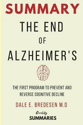 Summary The End of Alzheimer's: The First Program to Prevent an... 9781731222688