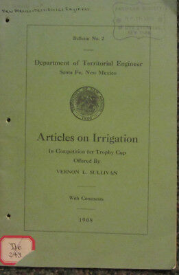 Articles on Irrigation - Dept. of Territorial Engineer - New Mexico - 1908