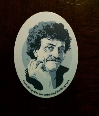 Kurt Vonnegut Sticker Everything Was Beautiful And Nothing Hurt 4in Decal