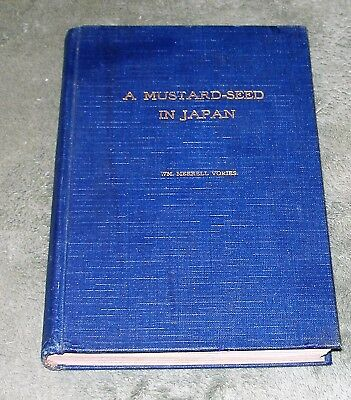 RARE ~ A MUSTARD-SEED IN JAPAN by Wm Merrell Vories ~ 5th Edition 1925 Hardcover