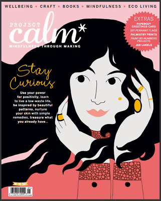 Project Calm Magazine Issue 13 2019 Mindfulness Through Making