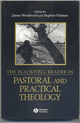 The Blackwell Reader in Pastoral and Practical Theology 2004 Woodward & Pattison