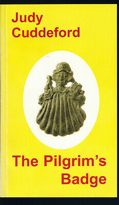 The Pilgrims Badges by Judy Cuddeford 1st edit 2003 Mount Publications rare book