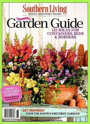 Southern Living ULTIMATE GARDEN GUIDE Magazine ~Containers ~Beds & Borders ~ NEW