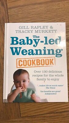 The Baby-led Weaning Cookbook - over 130 receipes for the whole family.
