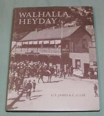 Walhalla Heyday, Vic, by G James & C Lee,  SC book, VG Cond