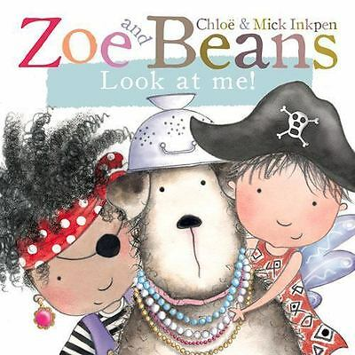 Zoe and Beans: Look at Me! by Chloë Inkpen and Mick Inkpen (2015, Board Book)