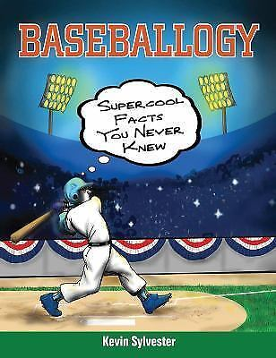 Baseballogy : Tons of Things You Never Knew by Kevin Sylvester (2015, Paperback)