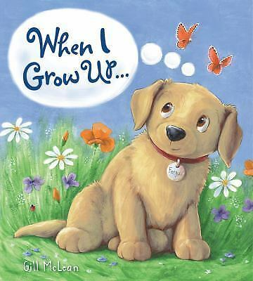 When I Grow Up... by Gill McClean (2015, Hardcover)
