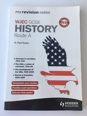 My revision Notes GCSE WJEC History Route A, R. Paul Evans  9781471830341