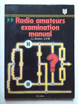 Radio Amateurs Examination Manual, 11th Edition By G. L. Benbow