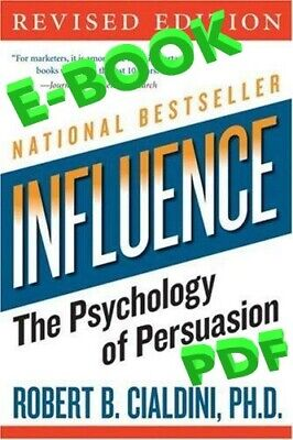 Influence : The Psychology of Persuasion By Robert B. Cialdini [ E-ß00K ]