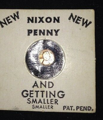 New Nixon Penny-And Getting Smaller Smaller Pat. Pend. #98