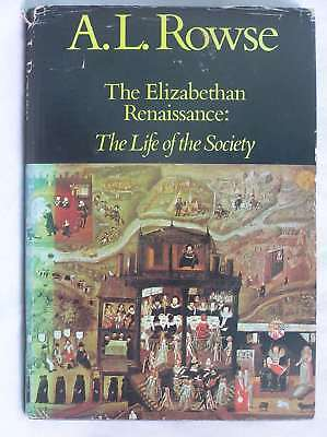 THE ELIZABETHAN RENAISSANCE: THE LIFE OF THE SOCIETY., Rowse, A. L., Very Good B