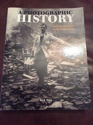 A Photographic History: From the Victorians to the Present Day Nick Yapp NEW