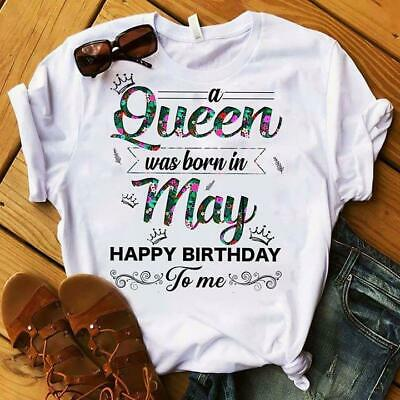 Queen Was Born In May Happy Birthday To Me Floral Ladies T Shirt White Cotton