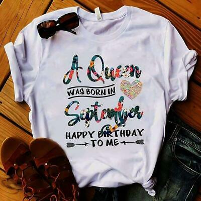A Queen Was Born In September Happy Birthday To Me Floral Ladies T Shirt White